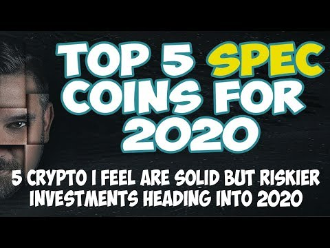 Top 5 Speculation Coins For 2020 - 5 Alt Coins I Feel Are Solid But Riskier Heading Into 2020