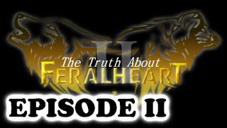"Feral Heart: ""The Truth About Feral Heart II"""