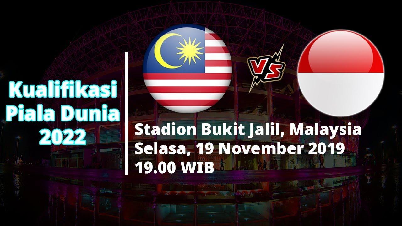 Jadwal Pertandingan Kualifikasi Piala Dunia 2022 Malaysia Vs Indonesia Selasa 19 11 Youtube