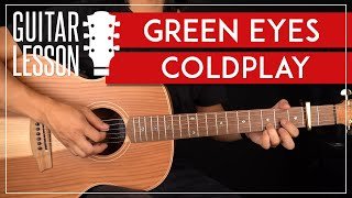 Green Eyes Guitar Tutorial Coldplay Guitar Lesson |Easy Chords + Strumming|