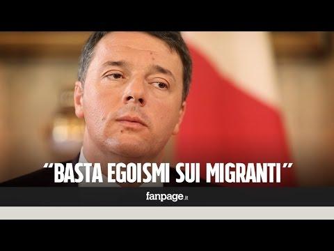 """Matteo Renzi: """"Basta egoismi, niente soldi ai Paesi Ue che non accolgono i migranti"""""""