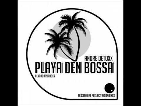 André Detoxx - Playa den Bossa (Alvaro Hylander Remix) - Disclosure Project Recordings