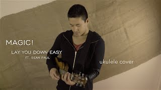 MAGIC! - Lay You Down Easy ft. Sean Paul ukulele cover | David Fertello