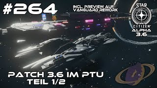 Star Citizen #264 Patch 3.6 Teil 1 - incl. Vanguard Rework Preview [Deutsch]