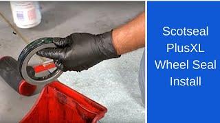 Installing the SKF Scotseal PlusXL wheel seal