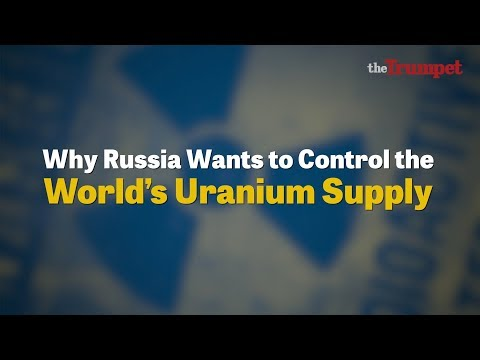 Why Russia Wants to Control the World's Uranium Supply