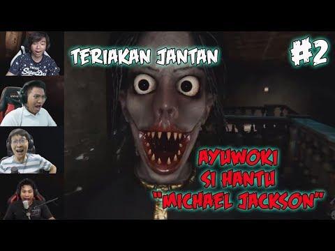 Teriakan Jantan Gamer Dihantui Micel Jekson - Escape Ayuwoki Indonesia - Part2