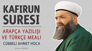 Kafirun suresi anlamı dinle Cübbeli Ahmet Hoca (Kafirun suresi arapça yazılışı okunuşu ve meali)
