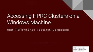 HPRC Intro #3: Accessing Clusters From A Windows Machine