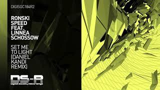 Ronski Speed feat. Linnea Schossow - Set Me To Light (Daniel Kandi Remix)