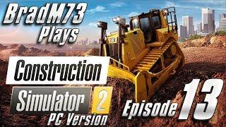Construction Simulator 2 US - PC Version - Episode 13 - Expanding the City Block!