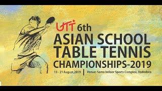 UTT 6th ASIAN SCHOOL TABLE TENNIS CHAMPIONSHIPS -2019 Sama Indoor Sports Complex, Vadodara