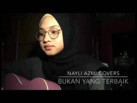 Bukan Yang Terbaik Cover Adzrin by Nayli Azmi(with lyrics)