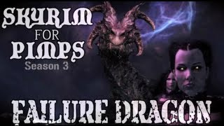 Skyrim For Pimps - Failure Dragon (S3E06) Dawnguard Walkthrough