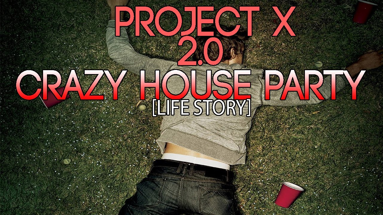 crazy house party project x 2 0 insane life story. Black Bedroom Furniture Sets. Home Design Ideas