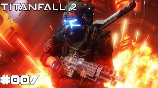TITANFALL 2 | #007 Die Zeitreise | Let's Play Titanfall 2 (Deutsch/German)