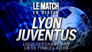 ⚽ Le Match en direct : LYON 1 - 0 JUVENTUS TURIN / OL - JUVE (football)