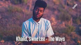 Khalid, Swae Lee - The Ways