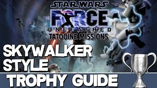 Star Wars The Force Unleashed Tatooine Mission | Skywalker Style Trophy Guide