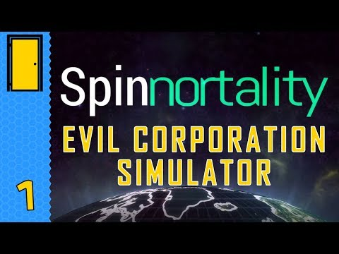 EVIL CORPORATION SIMULATOR! - Spinnortality - Part 1 - Let's Play Spinnortality Alpha