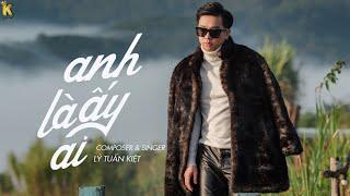 Anh Ấy Là Ai - Lý Tuấn Kiệt (MV Lyrics) #AALA