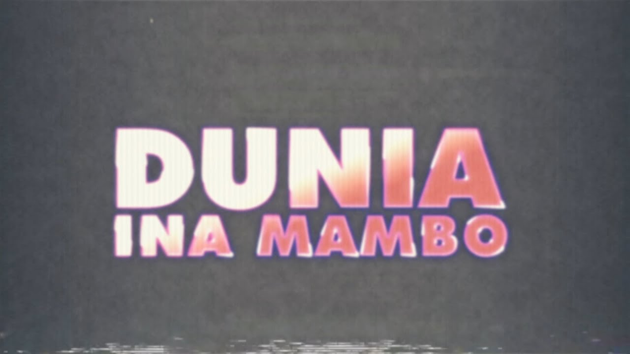 Download Just A Band - Dunia Ina Mambo with Octopizzo and Stan