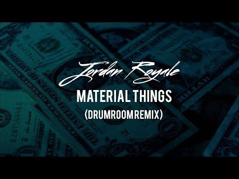 Jordan Royale - Material Things (DrumRoom Remix)