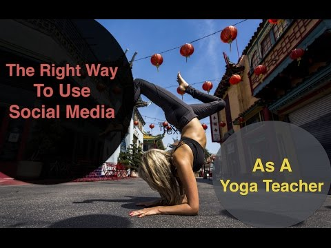 The Right Way To Use Social Media As A Yoga Teacher