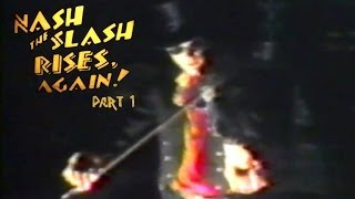 Nash The Slash Rises Again! part 1