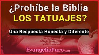 ¿Prohíbe la Biblia los tatuajes? El Cristiano y los tatuajes