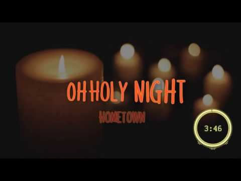 hometown o holy night mp3 download