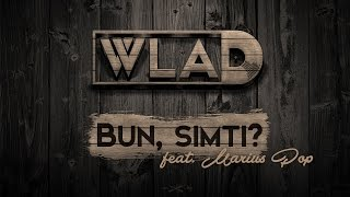 WLAD - Bun, Simti? (feat. Marius Pop)