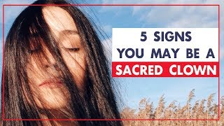 Crazy Wisdom of Heyoka Empaths: 5 Signs You May Be A Sacred Clown