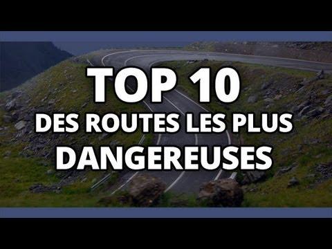 top 10 des routes les plus dangereuses youtube