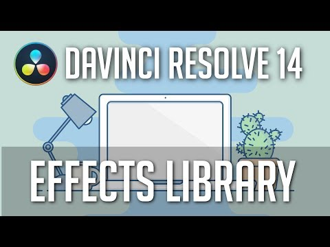 Effects Library - Guide to Davinci Resolve 14 / 15 [Part 5]
