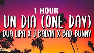 [1 HORA] J Balvin, Bad Bunny, Dua Lipa – UN DÍA (ONE DAY) (Letra/Lyrics)