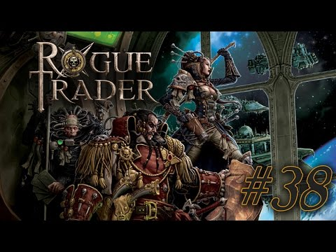Let's Rogue Trade - Part 38 - The deep sea black market