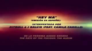 Hey Ma New Track - Fast and Furious 8 Pitbull J balvin feat Camilla Cabello.mp3