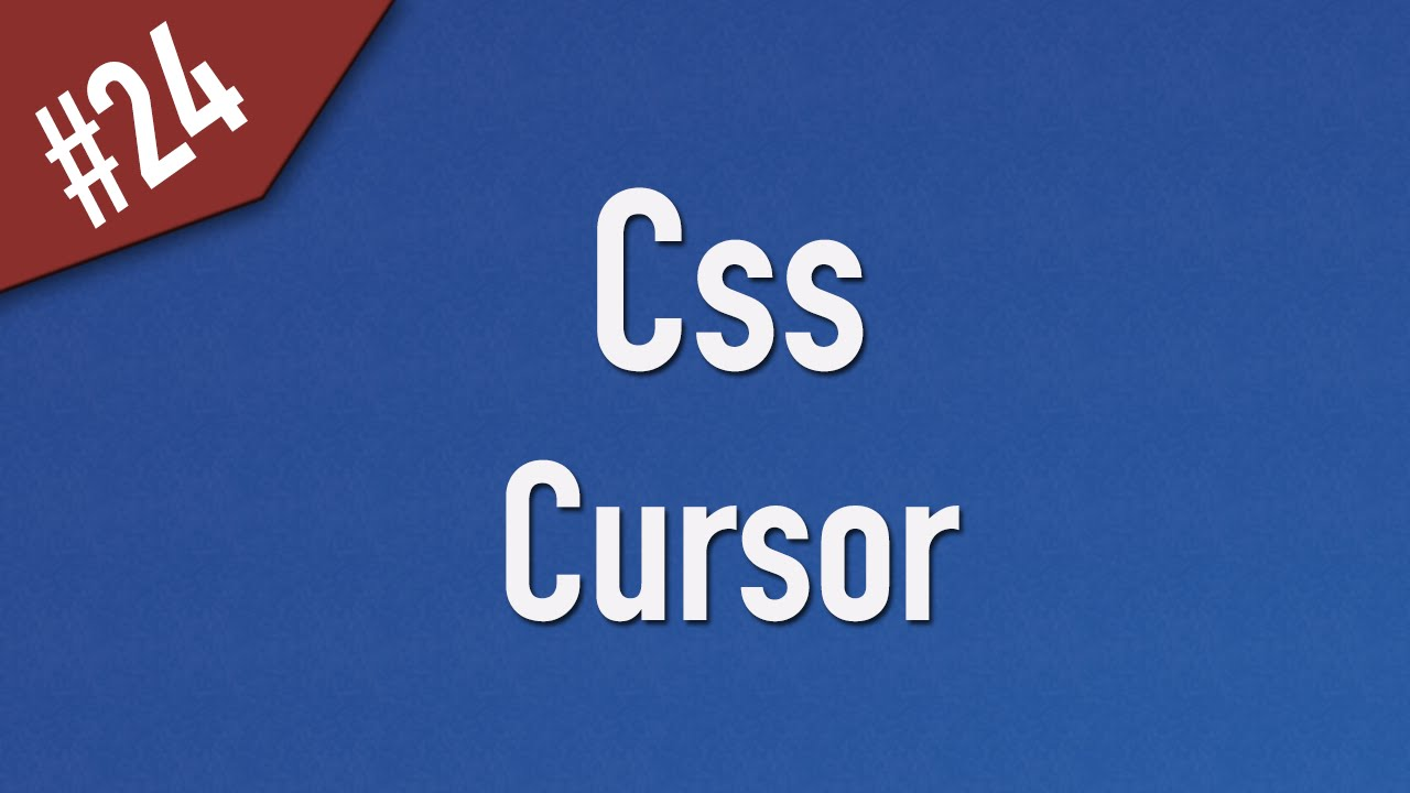 Learn Css in Arabic #24 - Mouse Cursor [ Css 2 ]