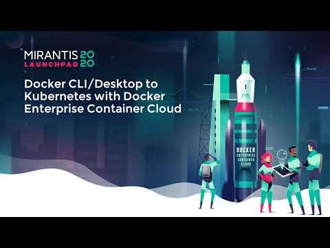 Docker CLI/Desktop to Kubernetes with Docker Enterprise Container Cloud