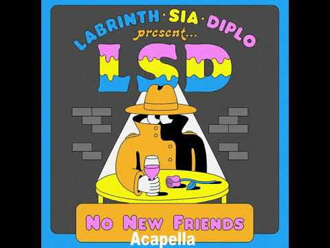 LSD No New Friends Vocal Isolation (Acapella)