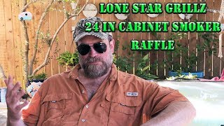 Raffle for Lone Star Grillz 24 inch Cabinet Smoker