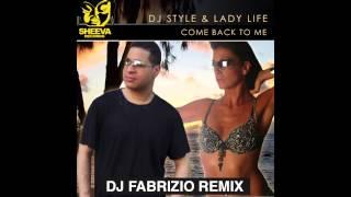 DJ Style & LadyLife Come Back to me DJ Fabrizio Remix EDM 2015