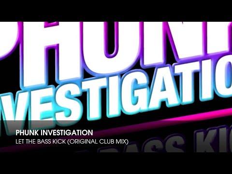 Phunk Investigation - Let The Bass Kick (Original Club Mix)