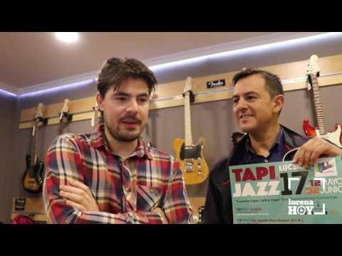 VÍDEO: Manuel Lara nos presenta el Tapijazz 2017 y Dani Lucó nos deja un anticipo de su nuevo disco
