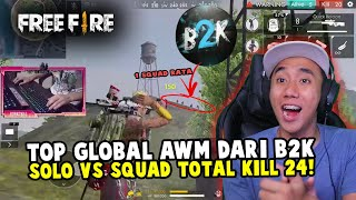 TOP GLOBAL AWM RANK SOLO VS SQUAD DARI B2K KEREN PARAH!!! KILL 24!!!