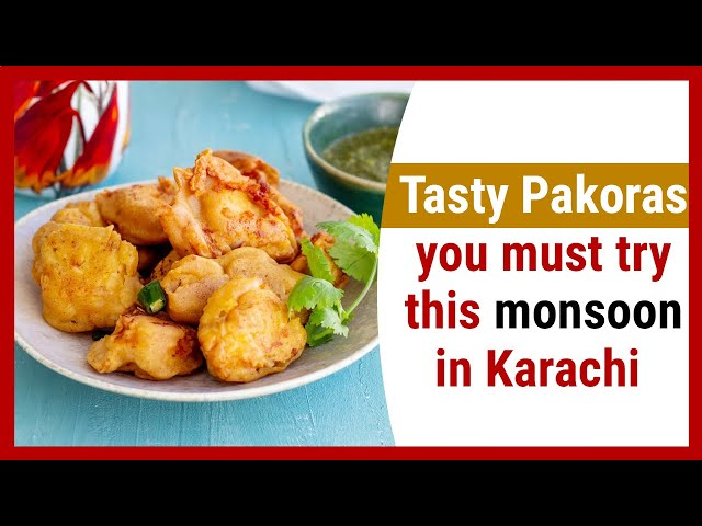 Tasty Pakoras you must try this monsoon in Karachi
