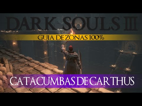 Dark Souls 3 - Guia de Zonas 100% Episodio 7: Catacumbas de Carthus