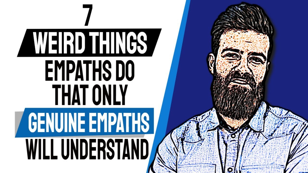 7 Weird Things Empaths Do that Only Genuine Empaths Will Understand