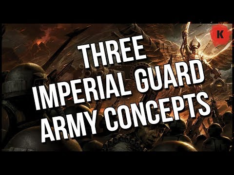 I Need YOUR Help With Three Astra Militarum/Imperial Guard Army Concepts